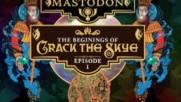 Mastodon - Webclip #1 - The Beginnings (Оfficial video)