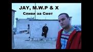 Jay feat. M.w.p. & X - Сливи за смет