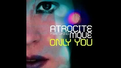 Atrocite Feat. Mque - Only You 2007