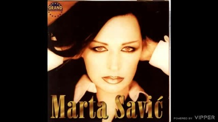 Marta Savic - Rano moja - (Audio 2000)