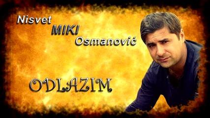 Nisvet Miki Osmanovic - 2015 - Odlazim (hq) (bg sub)