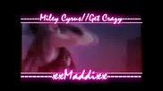 Miley Cyrus//get Crazy