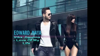 Edward Maya Vika Jigulina - Love Of My Life (original Radio Edit)