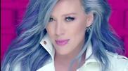 / 2015 / Hilary Duff - Sparks ( Официално Видео ) + Превод