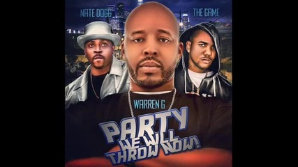 Warren G ft. Nate Dogg,the Game - Party We Will Throw Now