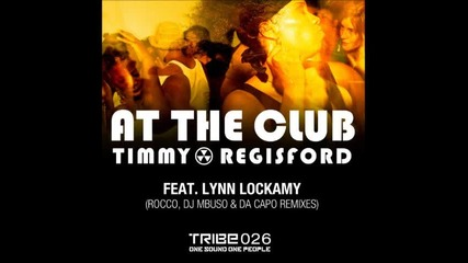 Timmy Regisford feat. Lynn Lockamy - At The Club (da Capo's Afro Mix)
