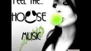 feel the house music !