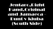 Jentaro, Right Hand, Original and Jamaeca - Bunt v kluba (south Side)
