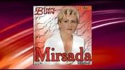 Mirsada Mujakovic - Od ulice, do ulice - (audio 2008)