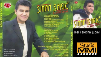 Sinan Sakic i Juzni Vetar - Jesi li srecna ljubavi (Audio 2001)