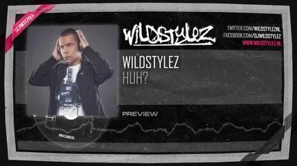 Wildstylez - Huh