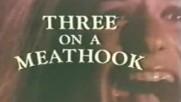 Three on a meathook, трейлър