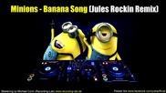 Забавен House* Миньоните - Banana Song (jules Rockin Remix)