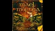 Mael Mordha - Ta Mael Mordha ag Teacht + A Path To Glory