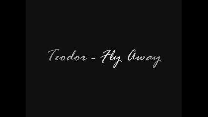 Teodor - Fly Away