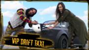 Да рапираш, след като си скрил шапката на мацка с умел дрифт?! / VIP DRIFT TAXI с N.A.S.O
