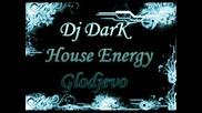 Dj Dark - House Energy Glodjevo