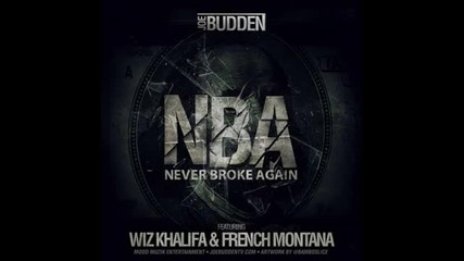 Joe Budden Ft. Wiz Khalifa & French Montana - Nba (never Broke Again) [2013 New Cdq Dirty No Dj]