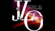 Jennifer Lopez ft. Flo Rida - Goin' In § Изрязана §