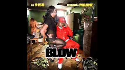 Criminal Manne - Blow - Buy Some More