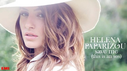 Helena Paparizou - Save Me ( This Is An Sos )
