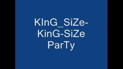 King Size - Kingsiz3 Party