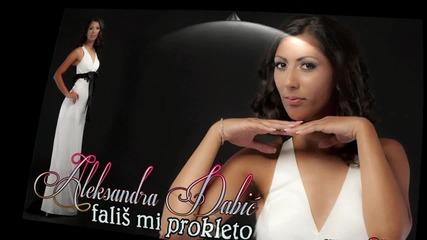 Aleksandra Dabic - Falis mi prokleto - 2012 - Александра Дабич - Липсваш Ми , Подяволите.. Превод
