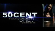50 Cent feat. Brevi - Be My Bitch ( High Definition )