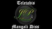 Teletabis - Mangali Diss