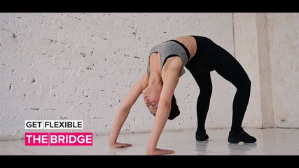 Get Flexible: 8 levels to mastering the bridge