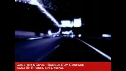 Gancher Devil - Bubble Gum Confuse