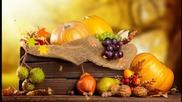 Есента - сезонът на изобилието ... ...(music Igor Krutoy) ...