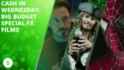 Cash in Wednesday: Big budget special FX films