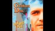 Georges Dor - Quebec Love - Le Jeu De Nos Amours