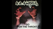 S.a. Slayer - Go For The Throat
