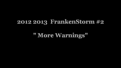 2012 2013 #11 Frankenstorm #2-more Warnings