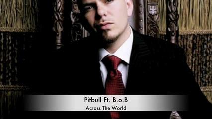 New* Pitbull ft. Bob - Across The World   H D  