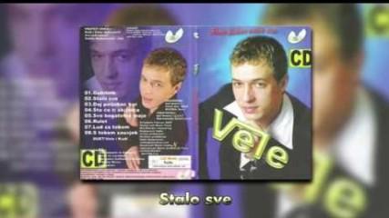 Vele - Stalo sve - (Audio 2008)