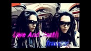 Tokio Hotel - Love And Death Traumer English And German Collaboaration