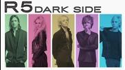 R5 - Dark Side + превод