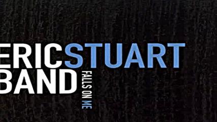 Eric Stuart Band - Falls On Me ( Озвучаващият Актьор На Сето Кайба 2011)