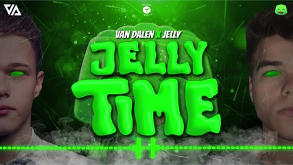 Jelly ft. Van Dalen - Jelly Time (official Audio)