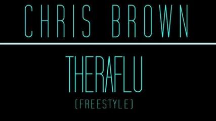 Н О В О ! ! Chris Brown - Theraflu / Way Too Cold [ Freestyle]2012