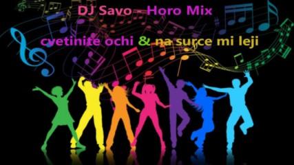 Dj Savo Horo Mix-cvetinite ochi na surce mi leji