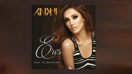 Anahi - Eres - Feat. Julion Alvarez (versiоn Itunes)
