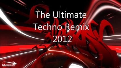 The Ultimate Techno Remix 2012 г.