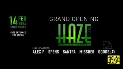 14 FEB 2014 - ALEX P, MISSHER & GOODSLAV, SANTRA & SPENS - CLUB HAZE