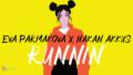 Eva Parmakova x Hakan Akkus - Runnin' (Official Lyric Video)
