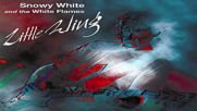 Snowy White & The White Flames - Little Wing