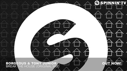 Borgeous & Tony Junior - Break The House ( Original Mix )